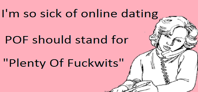 Sick and tired of dating sites